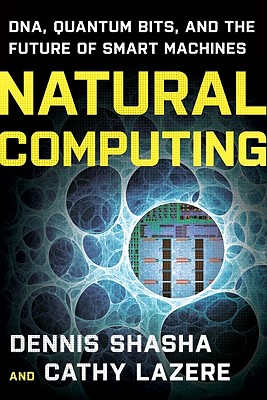 Natural Computing By Shasha, Dennis/ Lazere, Cathy