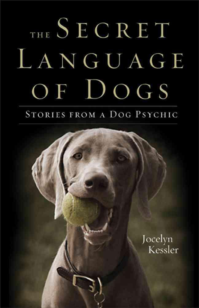 The Secret Language of Dogs By Kessler, Jocelyn